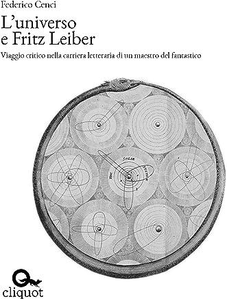 Luniverso e Fritz Leiber: Viaggio critico nella carriera letteraria di un maestro del fantastico