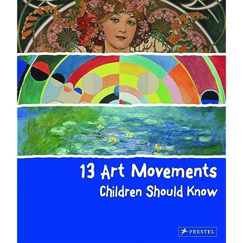 13 Art Movements Children Should Know (13 Children Should Know)