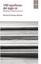 100 escritores del siglo XX. Ámbito Internacional (OTROS FICCION) (Spanish Edition)
