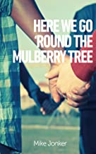 Here We Go 'Round The Mulberry Tree
