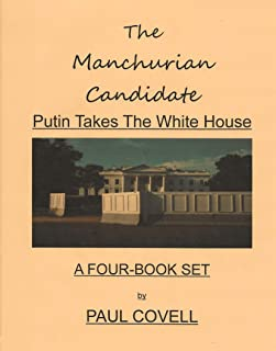 The Manchurian Candidate, : Putin Takes the White House (A Four-Book Set) (English Edition)