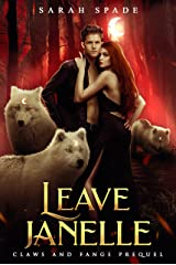 Leave Janelle: a Rejected Mates Shifter Romance (Claws and Fangs) (English Edition) Format Kindle