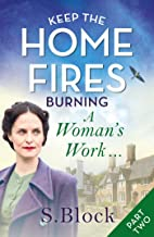 Keep the Home Fires Burning: Part Two: A Woman's Work (Keep the Home Fires Burning series Book 2)