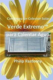 Construya un Colector Solar Verde Extremo™ para Calentar A