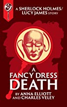 A Fancy-Dress Death: A Sherlock and Lucy Short Story (The Sherlock and Lucy Mystery Series Book 12)