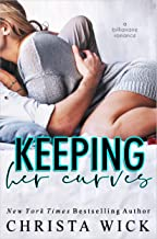Keeping Her Curves: A billionaire romance (Ian & Juno)