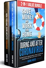 2-in-1 Value Bundle: Save Money and Work from Home During and After Coronavirus: Personal Finance, Managing Money, Online Freelance and Entrepreneurship Tips For the COVID-19 Crisis (English Edition)