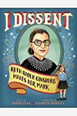 I Dissent: Ruth Bader Ginsburg Makes Her Mark Kindle Edition