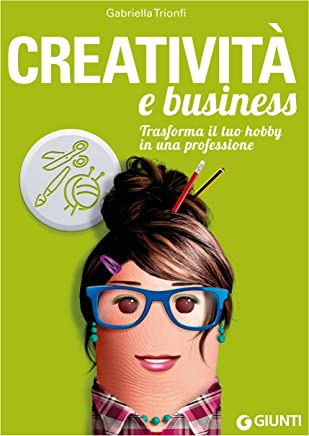 Creatività e business: Trasforma il tuo hobby in una professione