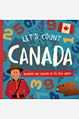 Let's Count Canada: Numbers and Colours at the True North Board book