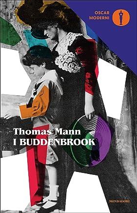 I Buddenbrook (Mondadori): Decadenza di una famiglia (Oscar classici moderni Vol. 80)