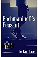 Rachmaninoff's Peasant: & What Leads A Man To Murder Kindle Edition