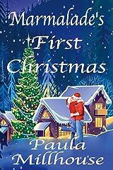 Marmalade's First Christmas: An uplifting small town holiday romance. Kindle Edition