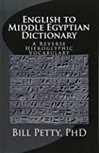 English to Middle Egyptian Dictionary: A Reverse Hieroglyphic Vocabulary