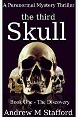 The Third Skull (Book one - The Discovery): A Paranormal Mystery Thriller Kindle Edition