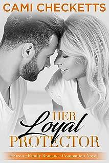 Her Loyal Protector: A Strong Family Romance Companion Novel