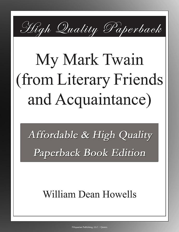 バッジ称賛バランスのとれたMy Mark Twain (from Literary Friends and Acquaintance)