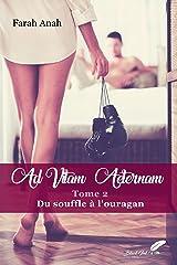 Ad Vitam Aeternam tome 2 : Du souffle à l'ouragan Format Kindle