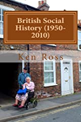 British Social History (1950-2010) Kindle Edition