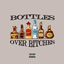 Bottles Over Bitches [Explicit]