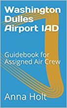 Washington Dulles Airport IAD: Guidebook for Assigned Air Crew