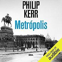 Metropolis (Spanish Edition): Bernie Gunther, Libro 14