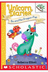 Bo and the Dragon-Pup: A Branches Book (Unicorn Diaries #2) Kindle Edition