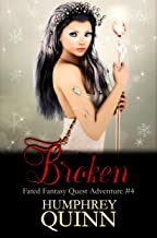 Broken (A Fated Fantasy Quest Adventure Book 4)