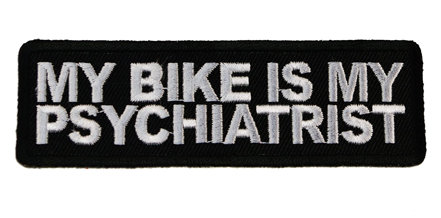 My Bike is my Psychiatrist Biker Iron on Embroidered Patch D43