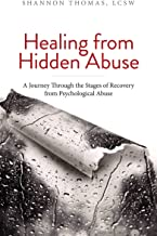 Healing from Hidden Abuse: A Journey Through the Stages of Recovery from Psychological Abuse PDF