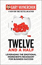 Twelve and a Half: Leveraging the Emotional Tools Necessary for Business Success