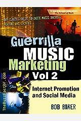 Guerrilla Music Marketing, Vol 2: Internet Promotion & Online Social Media (Guerrilla Music Marketing Series) Kindle Edition
