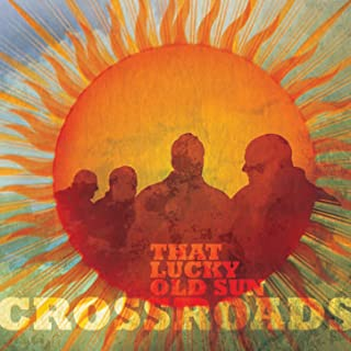 crossroads lucky old sun