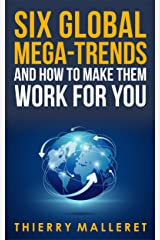 Six Global Mega-Trends and How To Make Them Work For You (English Edition) Format Kindle