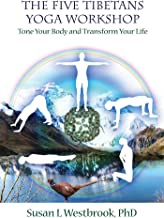 The Five Tibetans Yoga Workshop: Tone Your Body and Transform Your Life