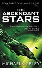 The Ascendant Stars (Humanity's Fire Book 3)