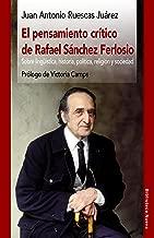PENSAMIENTO CRГЌTICO DE RAFAEL SГЃNCHEZ FERLOSIO (RazГіn y Sociedad nВє 153) (Spanish Edition)