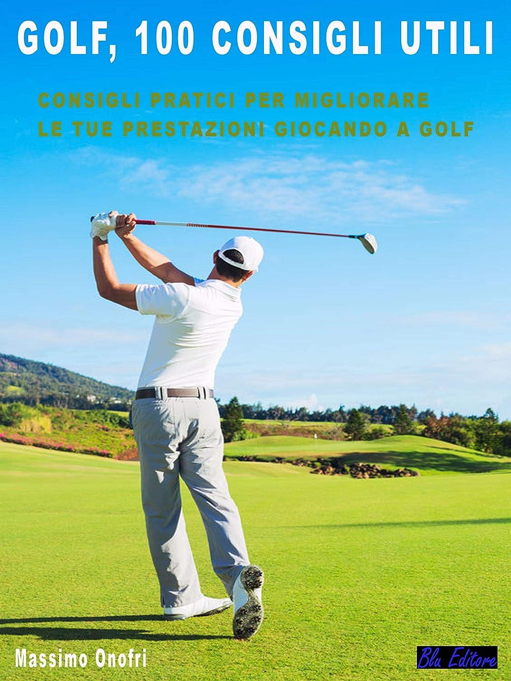 交差点残酷な柔和Golf - 100 Consigli Utili: Consigli Pratici Per Migliorare Le Tue Prestazioni Giocando a GOLF (Italian Edition)