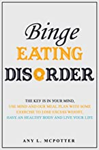 Binge Eating Disorder: Th? K?? i? in ??ur mind, use mind ?nd our Meal Pl?n with ??m? exercise t? L??? Ex???? Weight,have an healthy b?d? and liv? ??ur life.