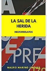 La sal de la herida: Microrrelatos (Spanish Edition) Kindle Edition