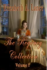 The Regency Collection Volume 1: A Historical Romance Collection Kindle Edition