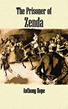 The Prisoner of Zenda: Illustrated Edition with Annotated
