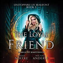 The Loyal Friend: Unstoppable Liv Beaufont, Book 5