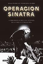 Operación Sinatra: La historia secreta de la visita de La Voz a la Argentina (Spanish Edition)