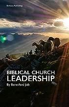 Biblical Church Leadership (Biblical Christianity Book 3)