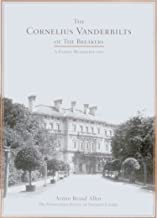The Cornelius Vanderbilts of the Breakers: A Family Retrospective