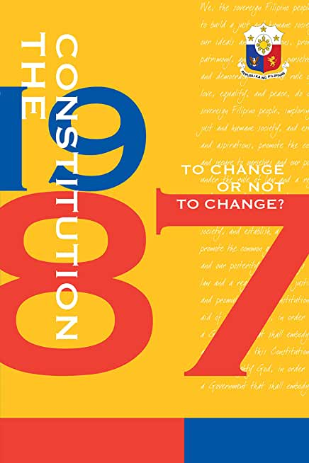 The 1987 Constitution: To Change or Not to Change? (English Edition)