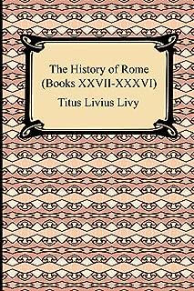 The History of Rome (Books XXVII-XXXVI)