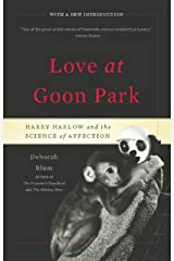 Love at Goon Park: Harry Harlow and the Science of Affection Kindle Edition