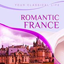 Your Classical Life: Romantic France